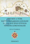 Piri Reis'in Kalemi ve Türk Kartograflarının Çizgileriyle Nil Nehri ve Kahire