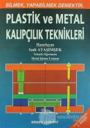 Plastik ve Metal Kalıpçılık Teknikleri