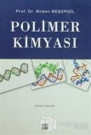 Polimer Kimyası (Bilsen Beşergil)
