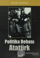 Politika Dehası Atatürk