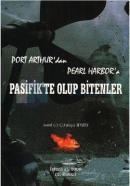 Port Arthur'dan Pearl Harbor'a Pasifik'te Olup Bitenler