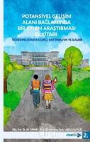 Potansiyel Gelişim Alanı Bağlamında Bir Eylem Araştırması El Kitabı