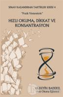 """""""Pratik Yöntemlerle"""" Hızlı Okuma, Dikkat ve Konsantrasyon Sınav Kazandıran Taktikler Serisi 4"""