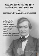 Prof. Dr. Karl Koch 1843-1844 Doğu Karadeniz Dağları ve Kuzeydoğu Anadolu Seyahati