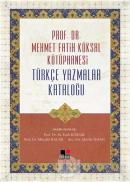 Prof. Dr. Mehmet Fatih Köksal Kütüphanesi Türkçe Yazmalar Kataloğu (Ciltli)
