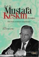 Prof. Dr. Mustafa Keskin Armağanı: Türk Tarih ve Kültürü Araştırmaları (Ciltli)