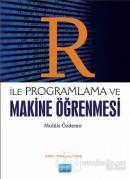 R ile Programlama ve Makine Öğrenmesi