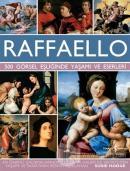 Raffaello - 500 Görsel Eşliğinde Yaşamı ve Eserleri (Ciltli)