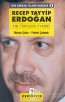Recep Tayyip Erdoğan Bir Dönüşüm Öyküsü 1980 Sonrası İslami Hareket 3