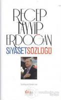 Recep Tayyip Erdoğan Siyaset Sözlüğü