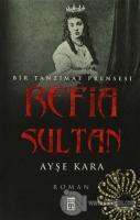 Refia Sultan: Bir Tanzimat Prensesi