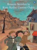 Ressam Steinlen'in Kara Kedisi Üzerine Öykü