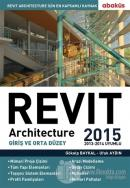 Revit Architecture 2015 Cilt: 1