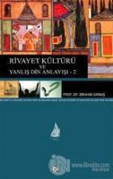 Rivayet Kültürü ve Yanlış Din Anlayışı - 2