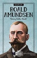 Roald Amundsen - Kaşifler