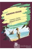 Robinson Crusoe (Robinson Crusoe) Fransızca Türkçe Bakışımlı Hikayeler