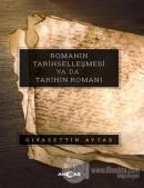 Romanın Tarihselleşmesi Ya Da Tarihin Romanı