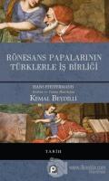 Rönesans Papalarının Türklerle İş Birliği (Ciltli)