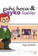 Ruhi Hoca ve Sayko Liseliler