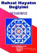 Ruhsal Hayatın Değişimi Metamorfoz