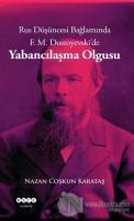 Rus Düşüncesi Bağlamında F. M. Dostoyevski'de Yabancılaşma Olgusu