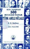 Rus Tanınan 500 Bulgar-Tatar Türk Asıllı Sülale