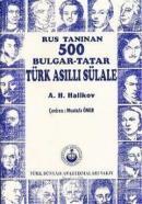 Rus Tanınan 500 Bulgar Tatar Türk Asıllı Sülale