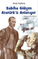 Sabiha Gökçen Atatürk' ü Anlatıyor (Ciltli)