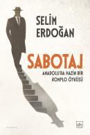 Sabotaj: Anadolu'da Hazin Bir Komplo Öyküsü