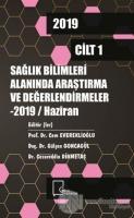 Sağlık Bilimleri Alanında Araştırma ve Değerlendirmeler Haziran 2019 Cilt 1