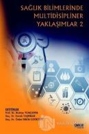 Sağlık Bilimlerinde Multidisipliner Yaklaşımlar 2