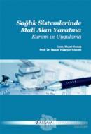 Sağlık Sistemlerinde Mali Alan Yaratma: Kuram ve Uygulama