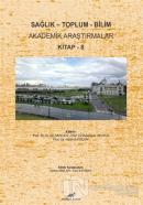Sağlık - Toplum - Bilim Akademik Araştırmalar Kitap - 8