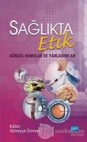 Sağlıkta Etik - Güncel Konular ve Yaklaşımlar