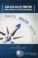 Sağlıkta Kalite Yönetimi Güncel Konular ve Stratejik Yaklaşımlar