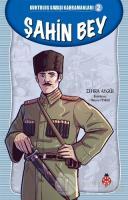 Şahin Bey - Kurtuluş Savaşı Kahramanları 2