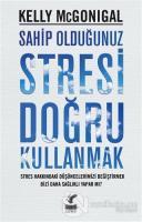 Sahip Olduğunuz Stresi Doğru Kullanmak