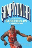 Şampiyonlar - Dünden Bugüne Basketbolun Kahramanları
