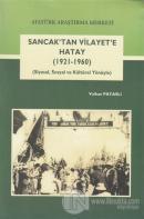 Sancak'tan Vilayet'e Hatay (1921-1960)