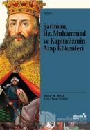 Şarlman, Hz. Muhammed ve Kapitalizmin Arap Kökenleri