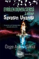 Savaşın Uyanışı - Evrilen Dünya Serisi 2. Kitap