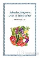 Sebzeler, Meyveler, Otlar ve Ege Mutfağı