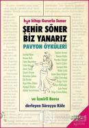 Şehir Söner Biz Yanarız - Pavyon Öyküleri ve İzmirli Burcu
