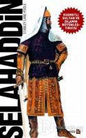 Selahaddin - Kudretli Sultan ve İslamın Bütünleştiricisi
