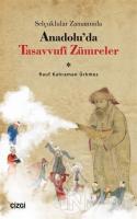 Selçuklular Zamanında Anadolu'da Tasavvufi Zümreler