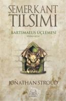 Semerkant Tılsımı Bartimaeus Üçlemesi Birinci Kitap