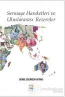 Sermaye Hareketleri ve Uluslararası Rezervler