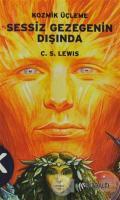 Sessiz Gezegenin Dışında 1. Kitap