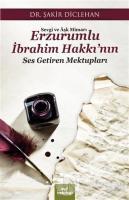Sevgi ve Aşk Mimarı Erzurumlu İbrahim Hakkı'nın Ses Getiren Mektupları