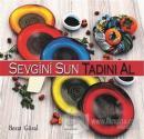 Sevgini Sun Tadını Al